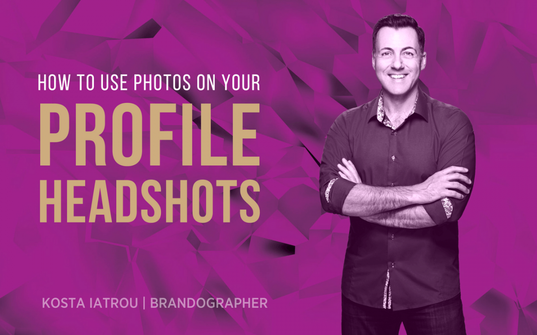 How to use your photos on your PROFILE HEADSHOTS